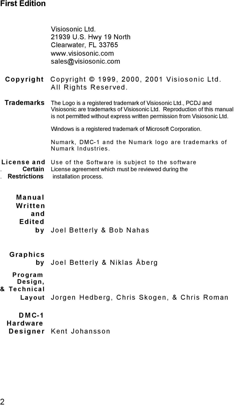 Reproduction of this manual is not permitted without express written permission from Visiosonic Ltd. Windows is a registered trademark of Microsoft Corporation.