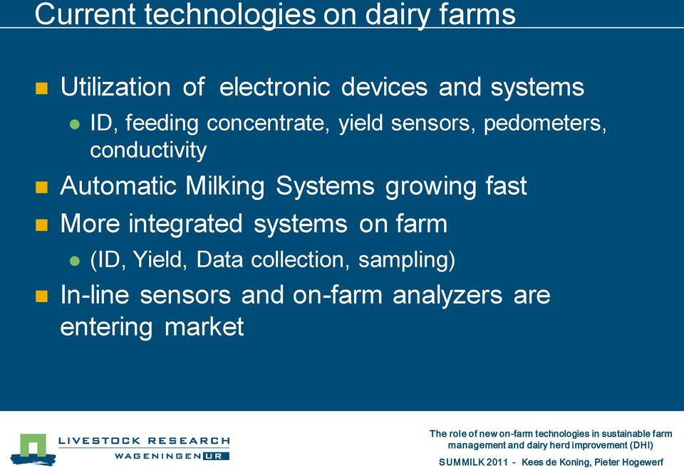 Automatic Milking Systems growing fast More integrated systems on farm (ID,