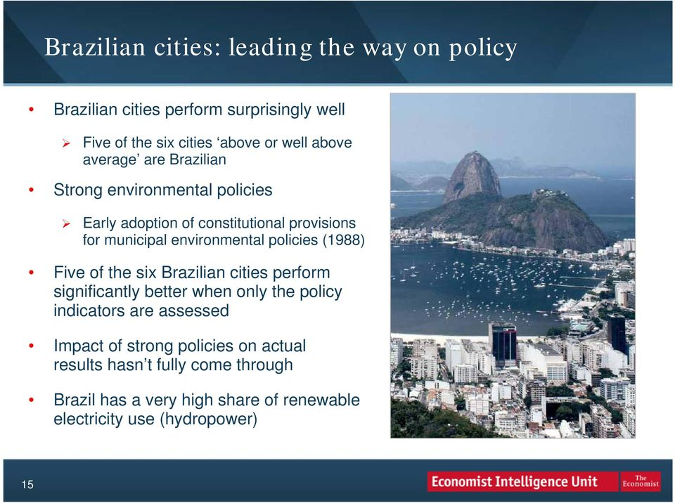 policies (1988) Five of the six Brazilian cities perform significantly better when only the policy indicators are assessed