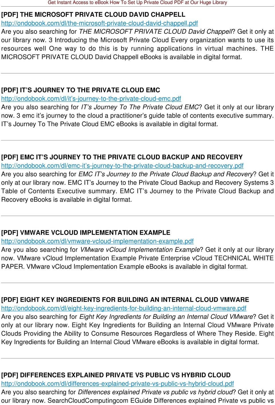 THE MICROSOFT PRIVATE CLOUD David Chappell ebooks is available in digital format. [PDF] IT S JOURNEY TO THE PRIVATE CLOUD EMC http://ondobook.com/dl/it s-journey-to-the-private-cloud-emc.