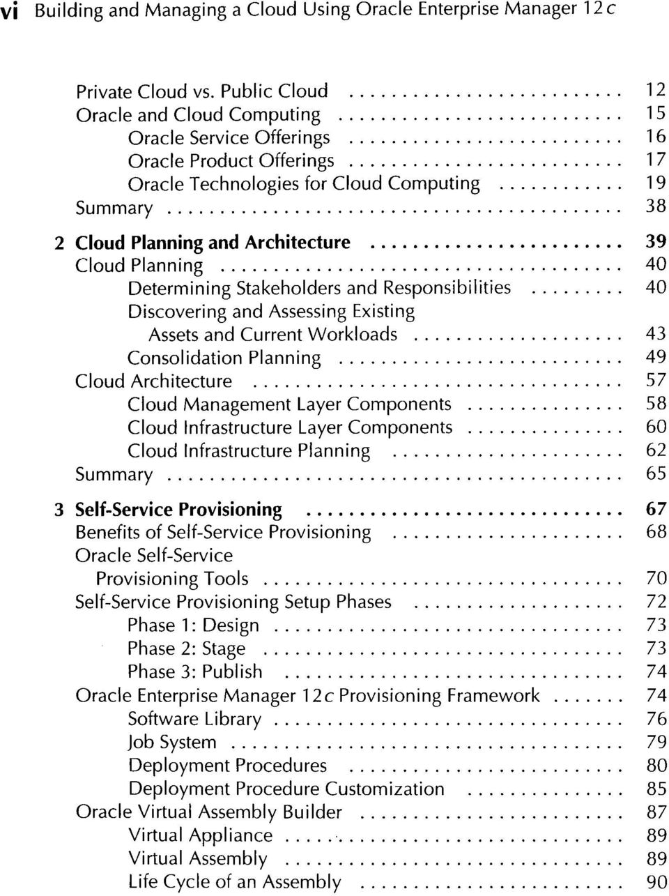 Planning 40 Determining Stakeholders and Responsibilities 40 Discovering and Assessing Existing Assets and Current Workloads 43 Consolidation Planning 49 Cloud Architecture 57 Cloud Management Layer
