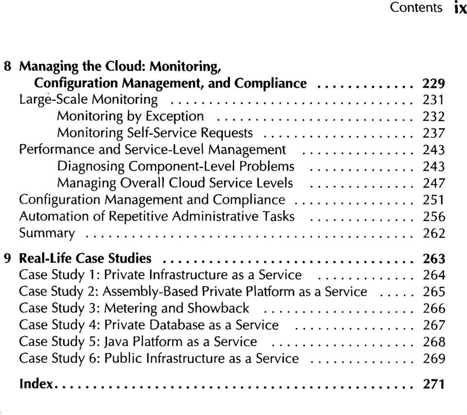 Repetitive Administrative Tasks 256 Summary 262 9 Real-Life Case Studies 263 Case Study 1: Private Infrastructure as a Service 264 Case Study 2: Assembly-Based Private Platform as a