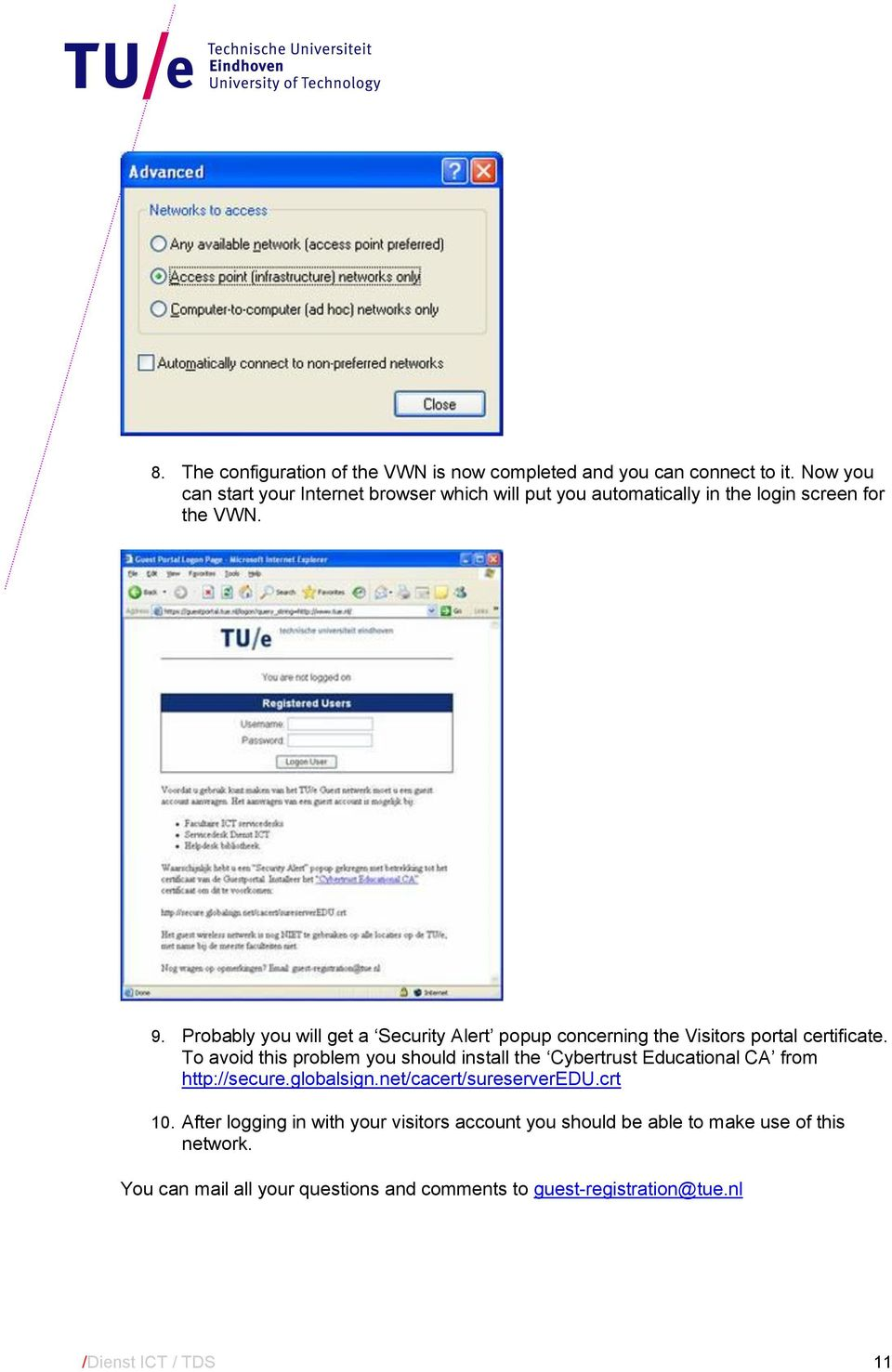 Probably you will get a Security Alert popup concerning the Visitors portal certificate.