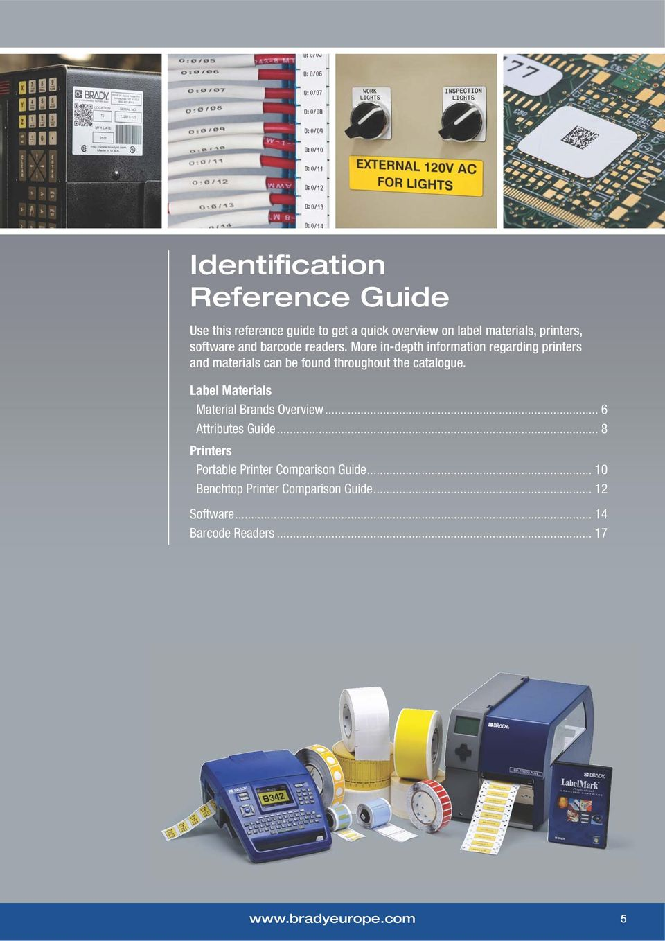More in-depth information regarding printers and materials can be found throughout the catalogue.