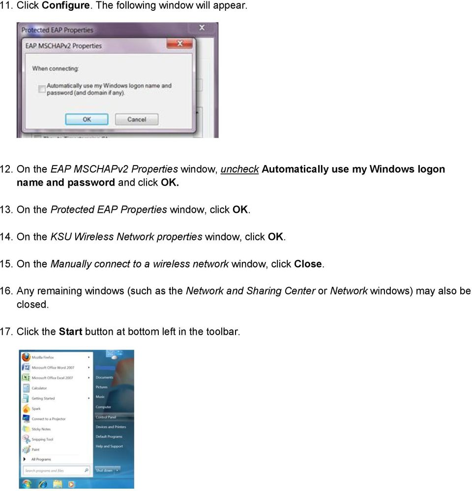On the Protected EAP Properties window, click OK. 14. On the KSU Wireless Network properties window, click OK. 15.