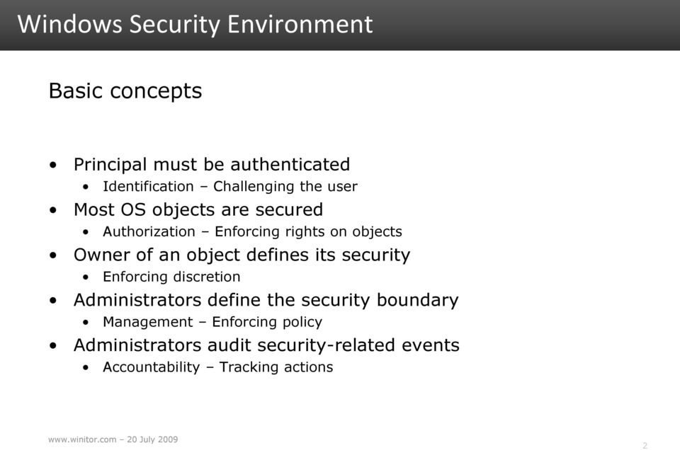 its security Enforcing discretion Administrators define the security boundary Management