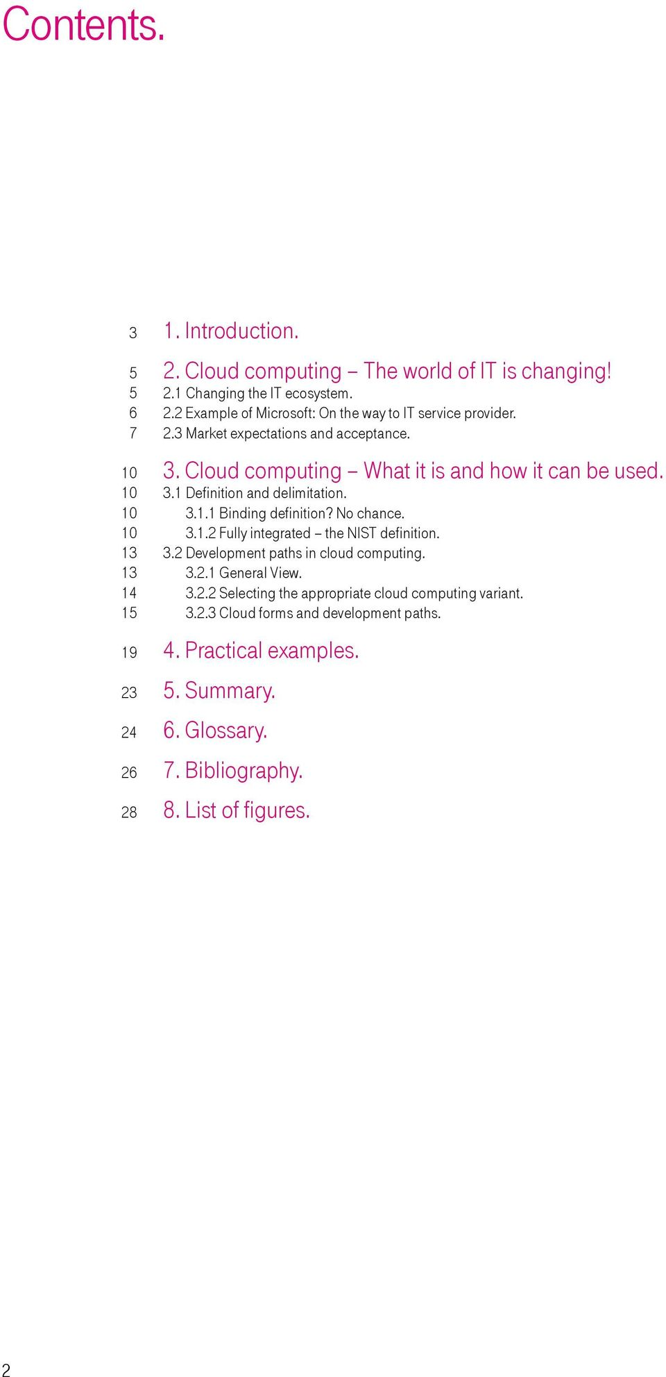 3.2 Development paths in cloud computing. 3.2.1 General View. 3.2.2 Selecting the appropriate cloud computing variant. 3.2.3 Cloud forms and development paths. 4.