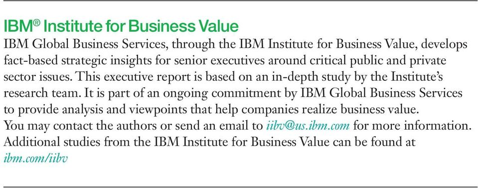 It is part of an ongoing commitment by IBM Global Business Services to provide analysis and viewpoints that help companies realize business value.