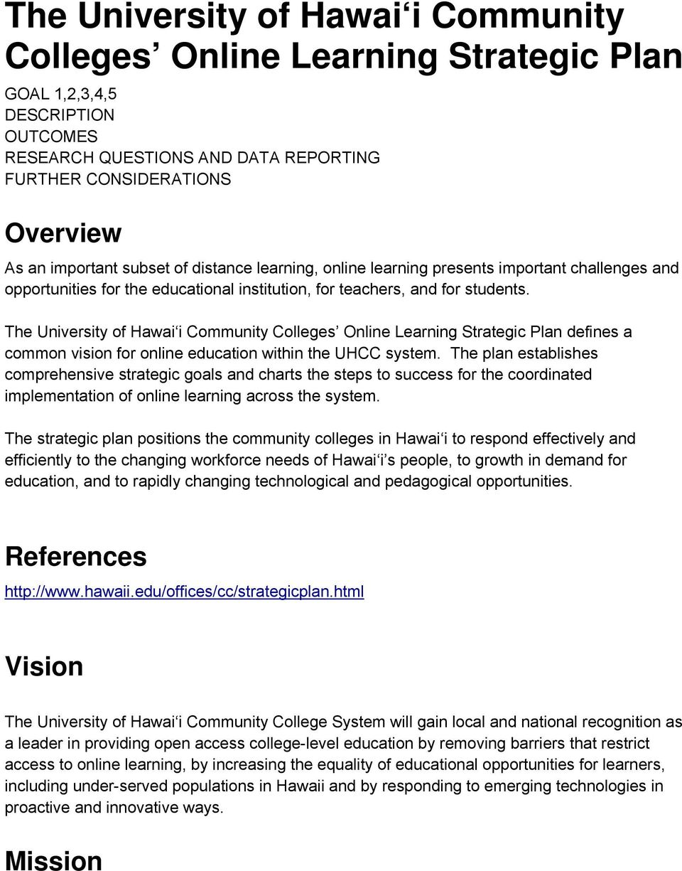 The University of Hawai i Community Colleges Online Learning Strategic Plan defines a common vision for online education within the UHCC system.