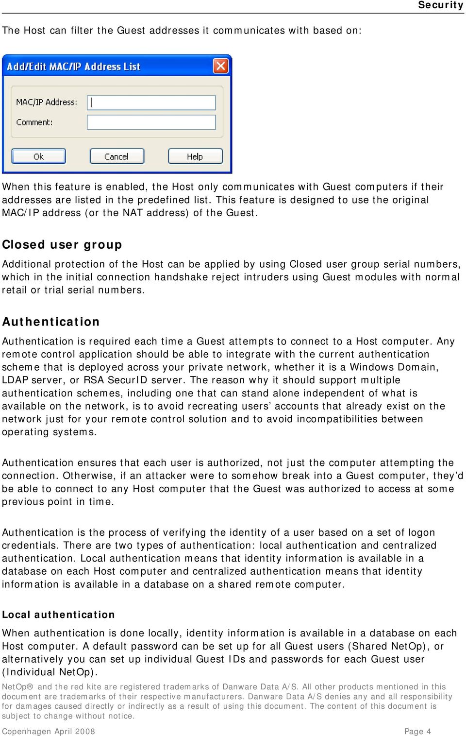Closed user group Additional protection of the Host can be applied by using Closed user group serial numbers, which in the initial connection handshake reject intruders using Guest modules with