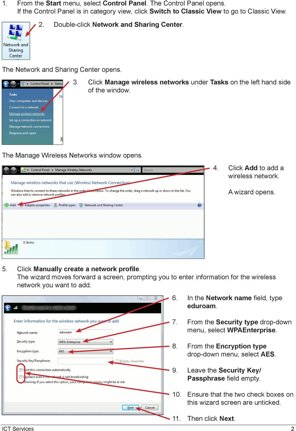 The Manage Wireless Networks window opens. 4. Click Add to add a wireless network. A wizard opens. 5. Click Manually create a network profile.