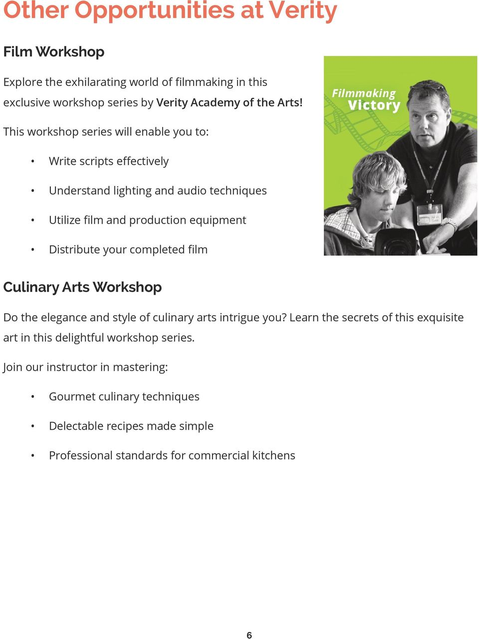 your completed film Culinary Arts Workshop Do the elegance and style of culinary arts intrigue you?