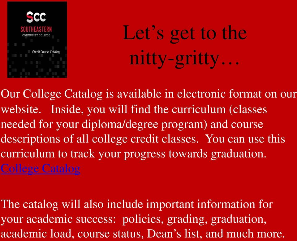 college credit classes. You can use this curriculum to track your progress towards graduation.