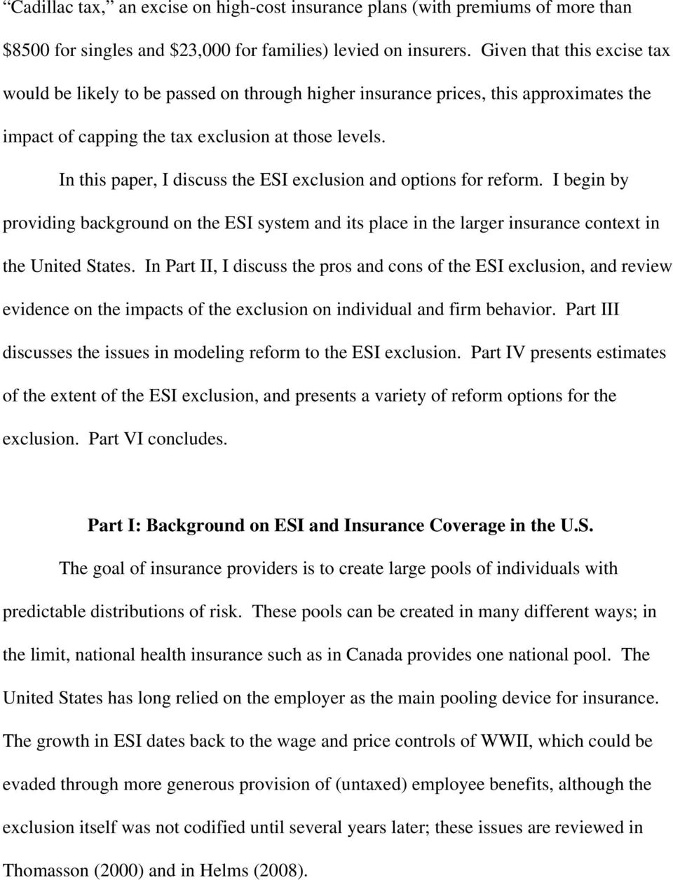 In this paper, I discuss the ESI exclusion and options for reform. I begin by providing background on the ESI system and its place in the larger insurance context in the United States.