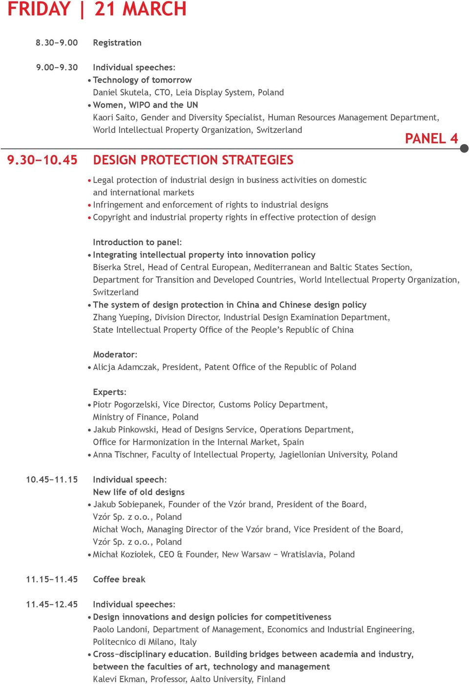 Department, World Intellectual Property Organization, Switzerland DESIGN PROTECTION STRATEGIES PANEL 4 Legal protection of industrial design in business activities on domestic and international