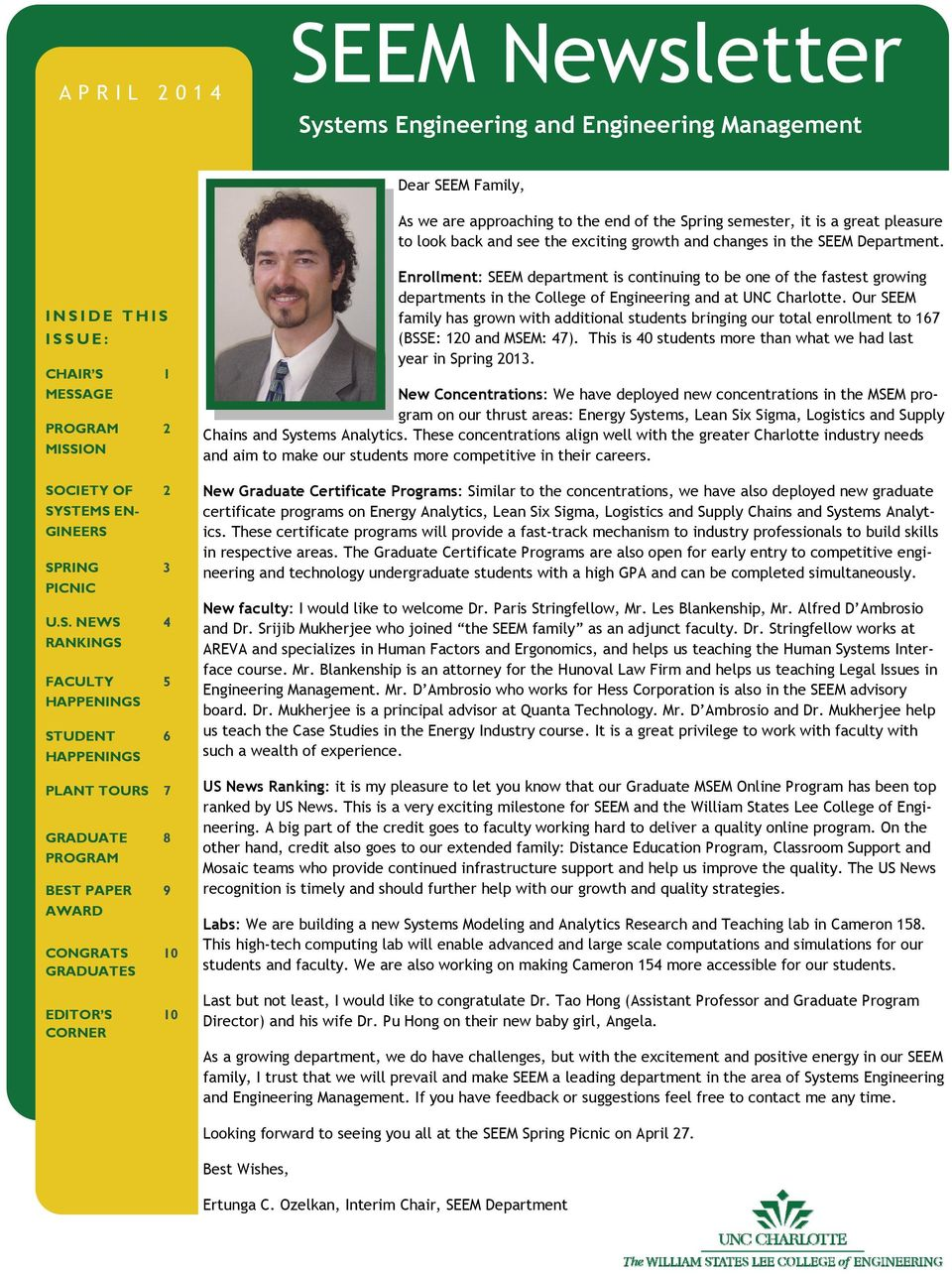 INSIDE THIS ISSUE: CHAIR S 1 MESSAGE PROGRAM 2 MISSION Enrollment: SEEM department is continuing to be one of the fastest growing departments in the College of Engineering and at UNC Charlotte.