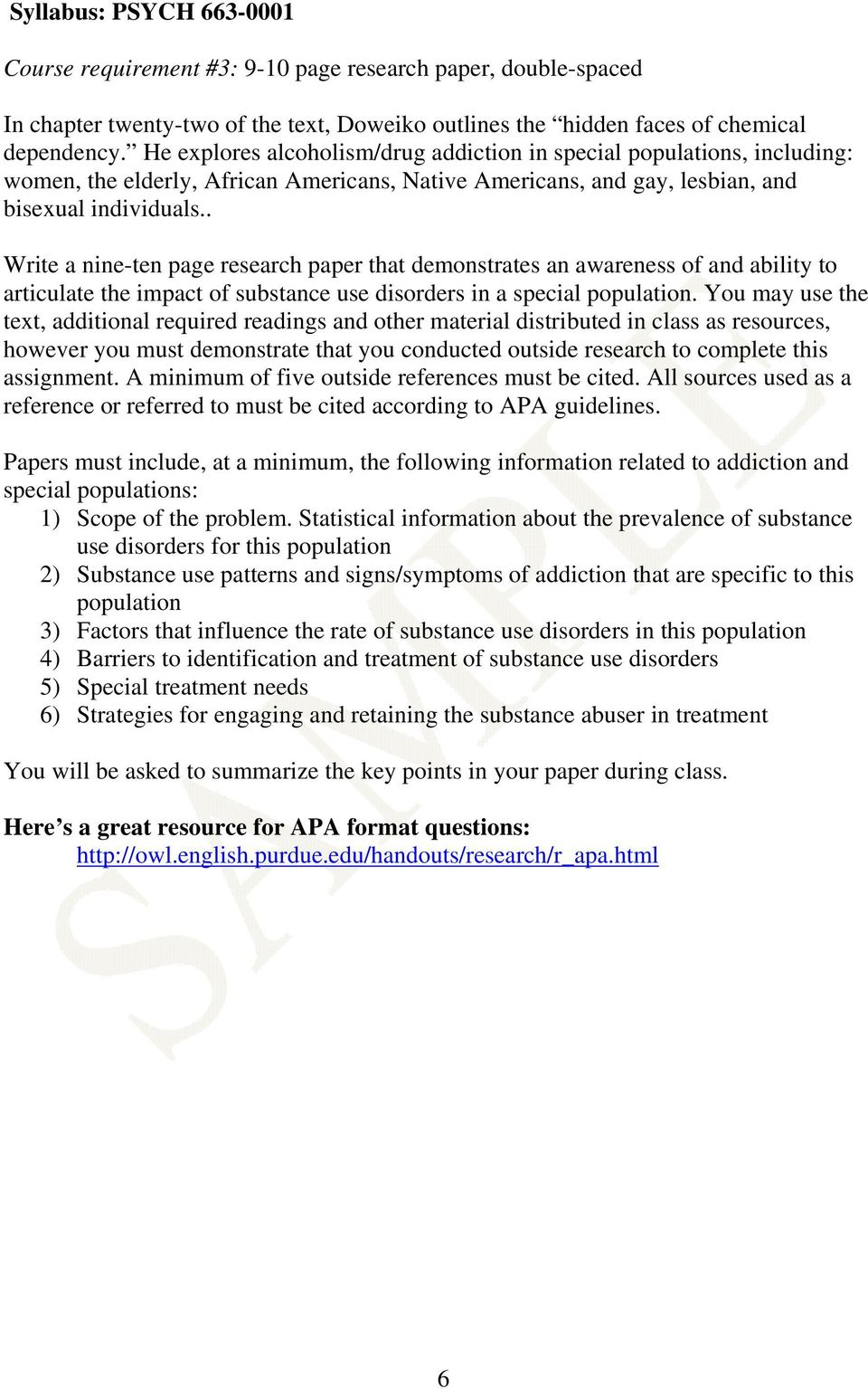 . Write a nine-ten page research paper that demonstrates an awareness of and ability to articulate the impact of substance use disorders in a special population.