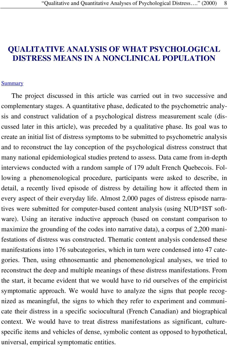 A quantitative phase, dedicated to the psychometric analysis and construct validation of a psychological distress measurement scale (discussed later in this article), was preceded by a qualitative