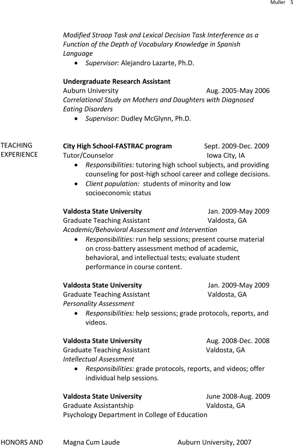 2009 Tutor/Counselor Iowa City, IA Responsibilities: tutoring high school subjects, and providing counseling for post-high school career and college decisions.
