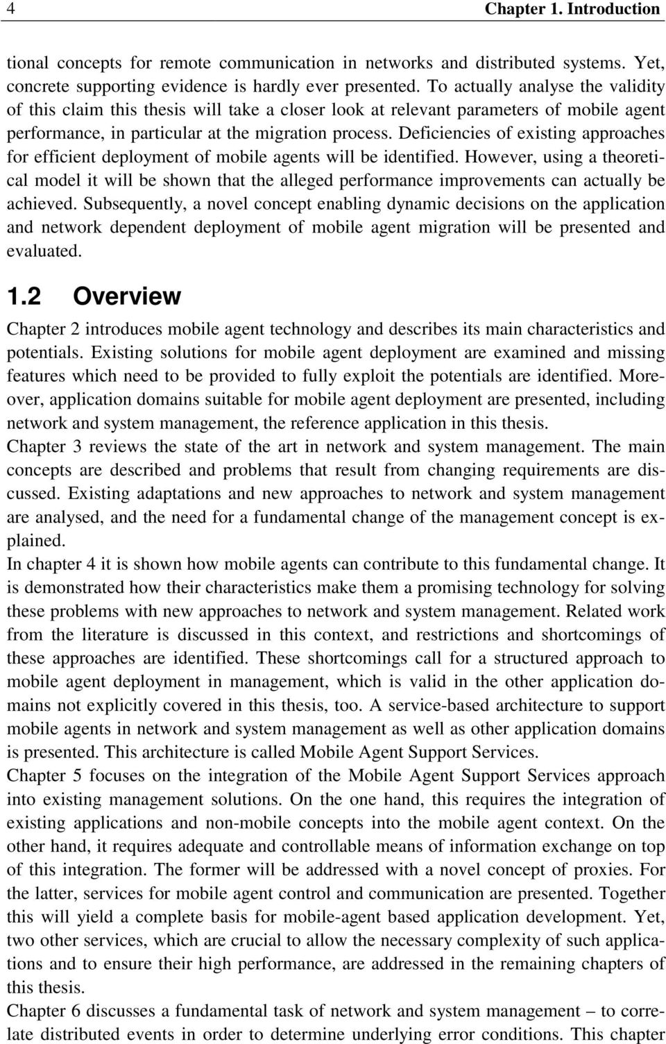 Deficiencies of existing approaches for efficient deployment of mobile agents will be identified.