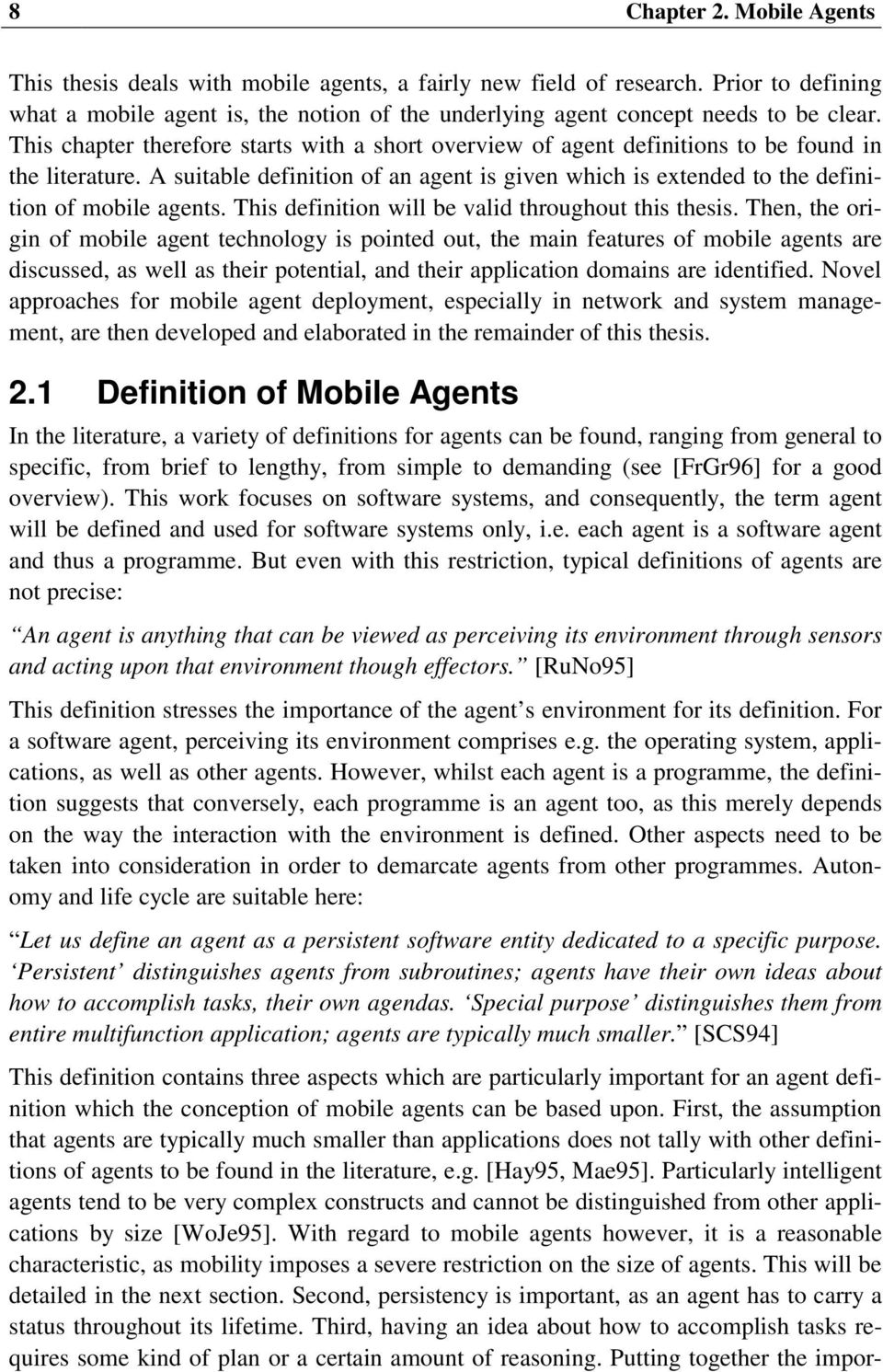 This definition will be valid throughout this thesis.
