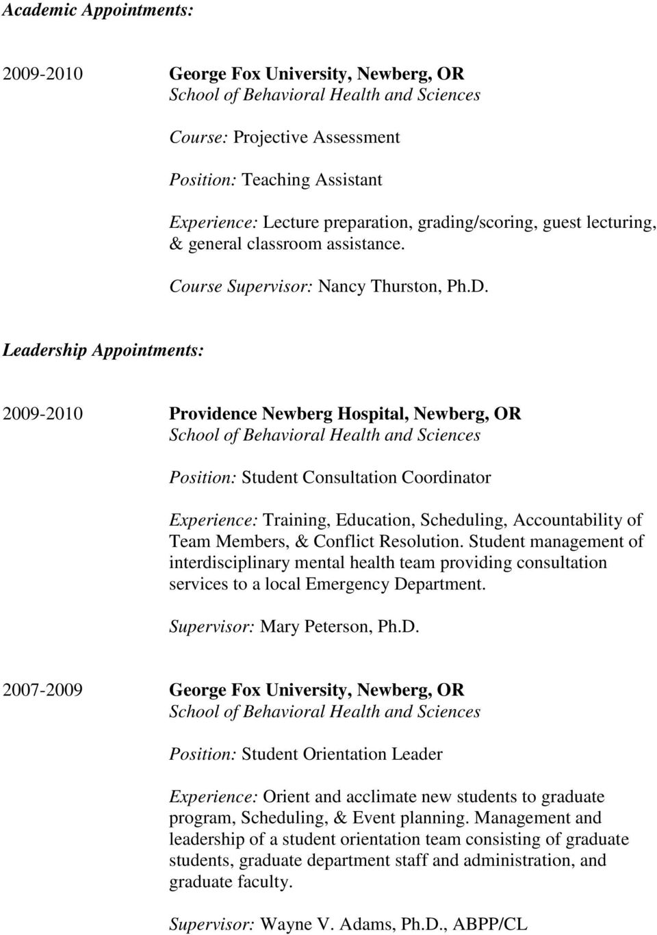 Leadership Appointments: 2009-2010 Providence Newberg Hospital, Newberg, OR School of Behavioral Health and Sciences Position: Student Consultation Coordinator Experience: Training, Education,