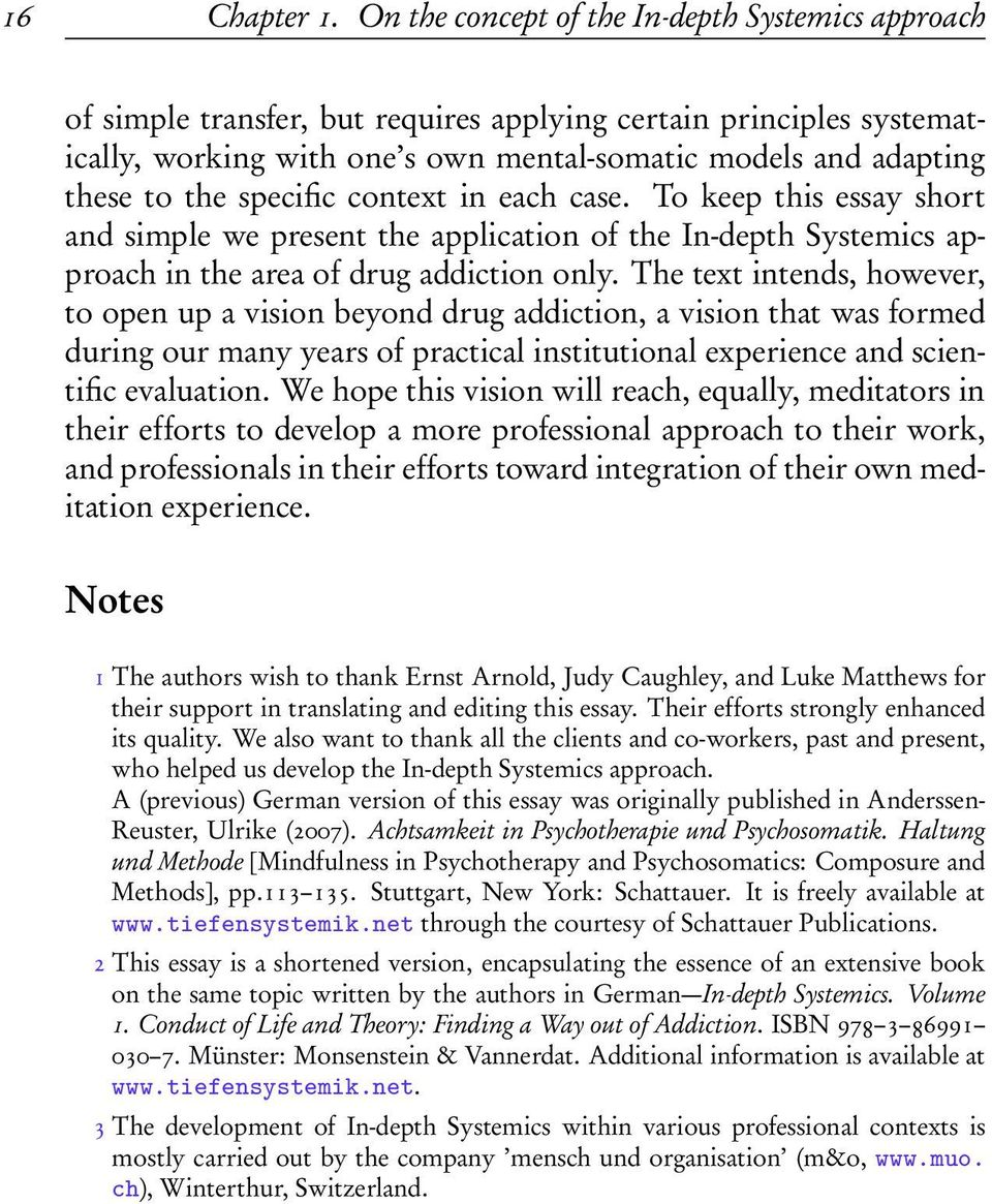 specific context in each case. To keep this essay short and simple we present the application of the In-depth Systemics approach in the area of drug addiction only.