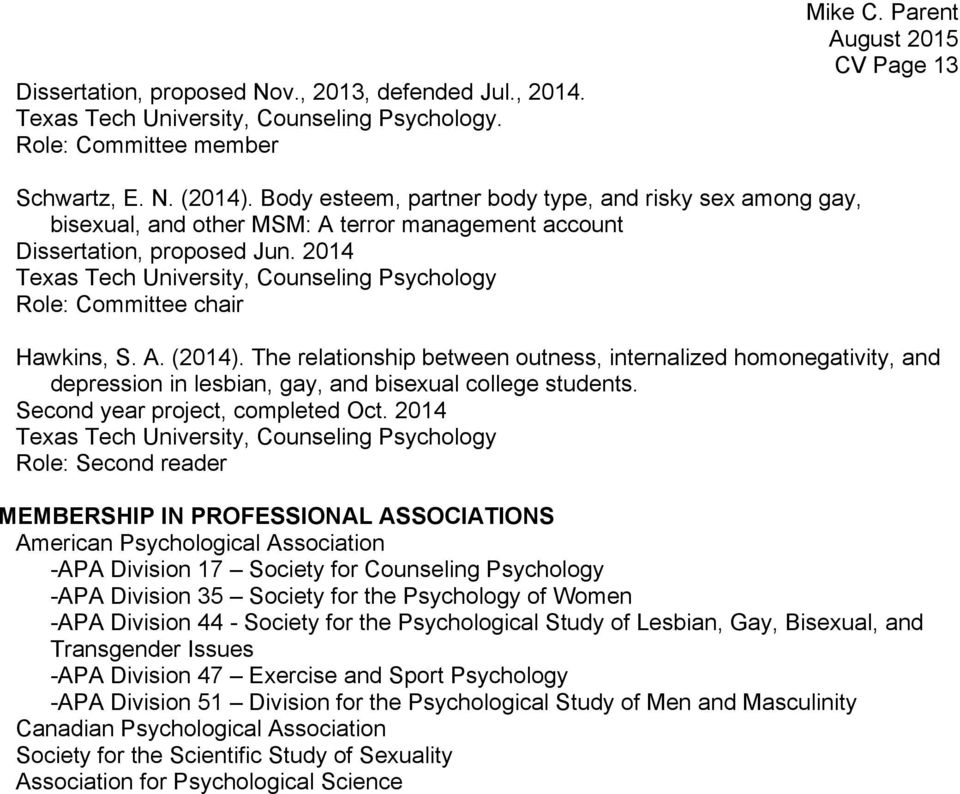 2014 Texas Tech University, Counseling Psychology Role: Committee chair Hawkins, S. A. (2014).