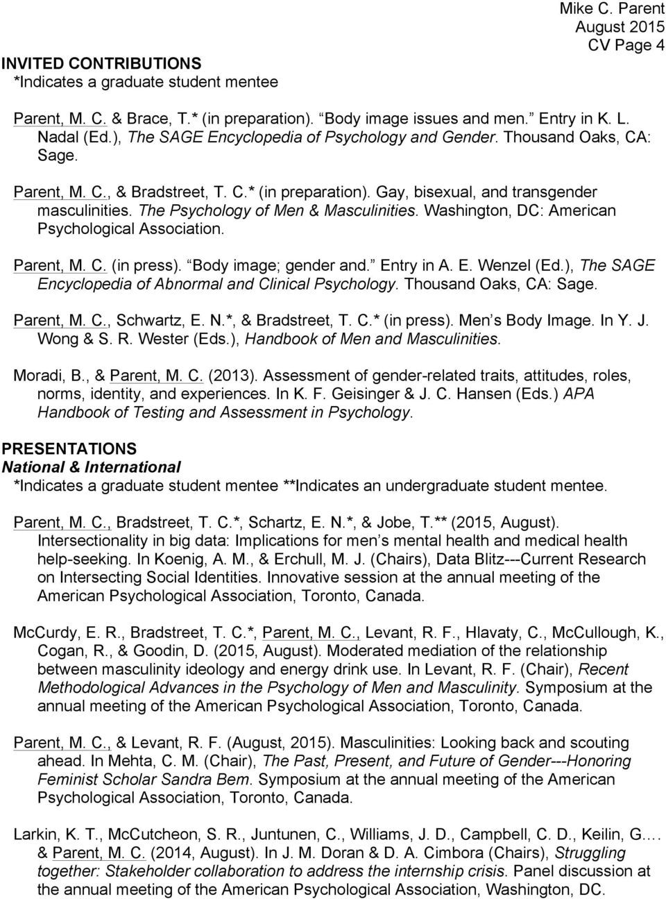 The Psychology of Men & Masculinities. Washington, DC: American Psychological Association. Parent, M. C. (in press). Body image; gender and. Entry in A. E. Wenzel (Ed.