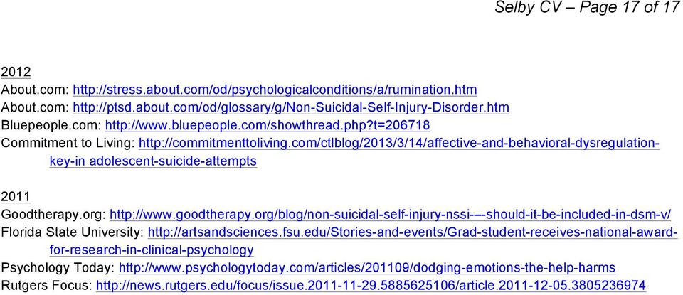 com/ctlblog/2013/3/14/affective-and-behavioral-dysregulationkey-in adolescent-suicide-attempts 2011 Goodtherapy.org: http://www.goodtherapy.