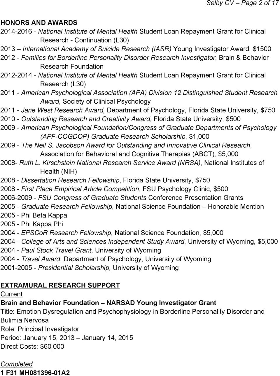 Mental Health Student Loan Repayment Grant for Clinical Research (L30) 2011 - American Psychological Association (APA) Division 12 Distinguished Student Research Award, Society of Clinical Psychology