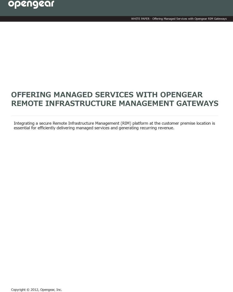 Management (RIM) platform at the customer premise location is