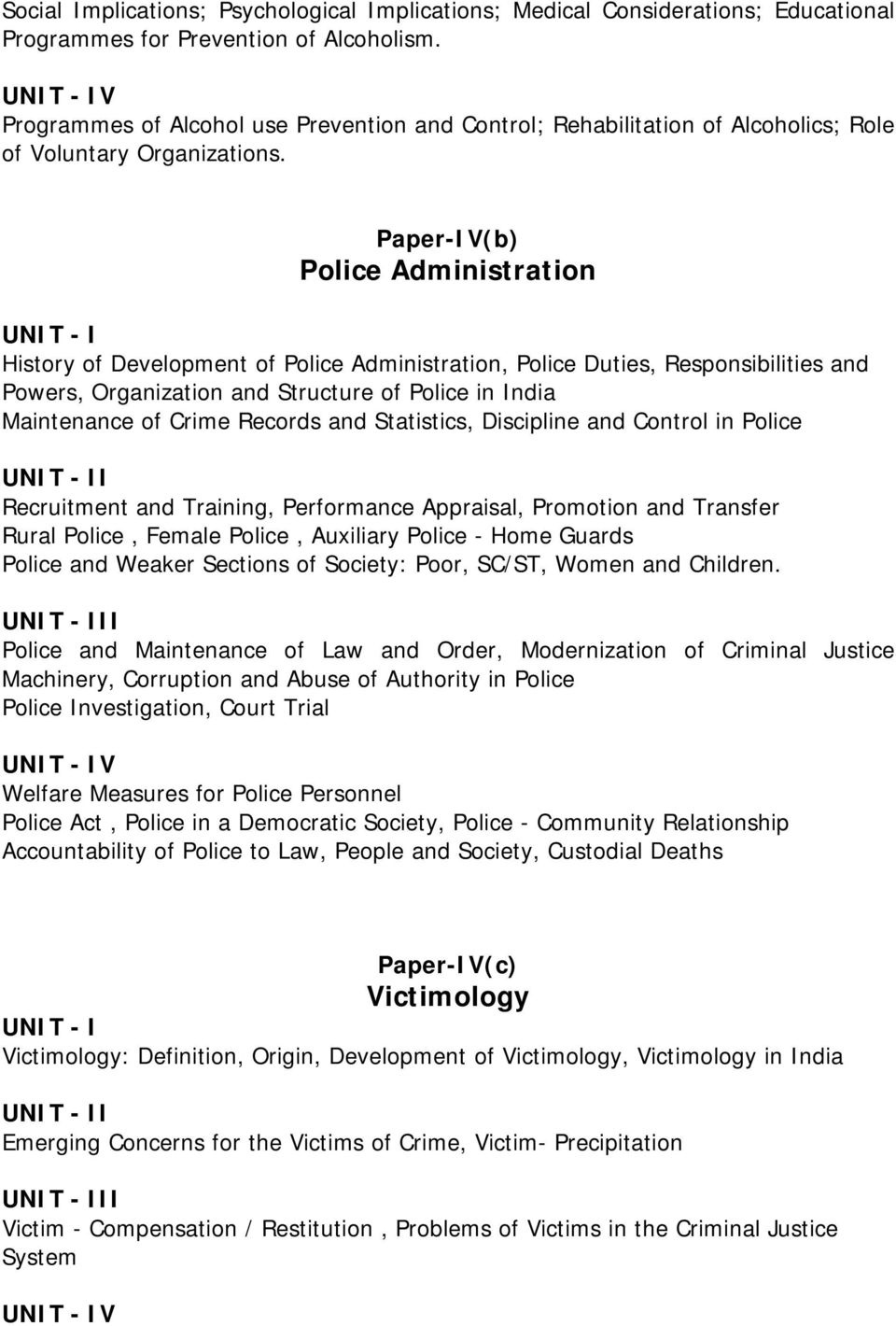Paper-IV(b) Police Administration History of Development of Police Administration, Police Duties, Responsibilities and Powers, Organization and Structure of Police in India Maintenance of Crime