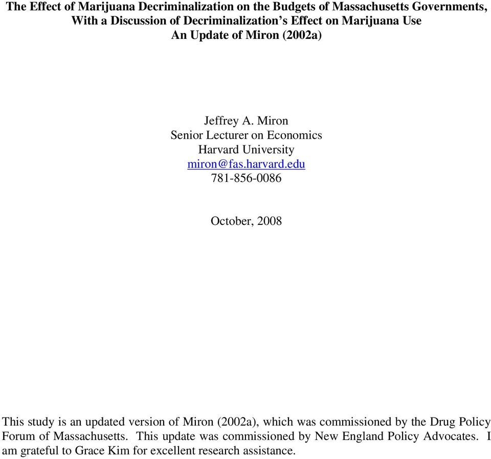 edu 781-856-0086 October, 2008 This study is an updated version of Miron (2002a), which was commissioned by the Drug Policy Forum of