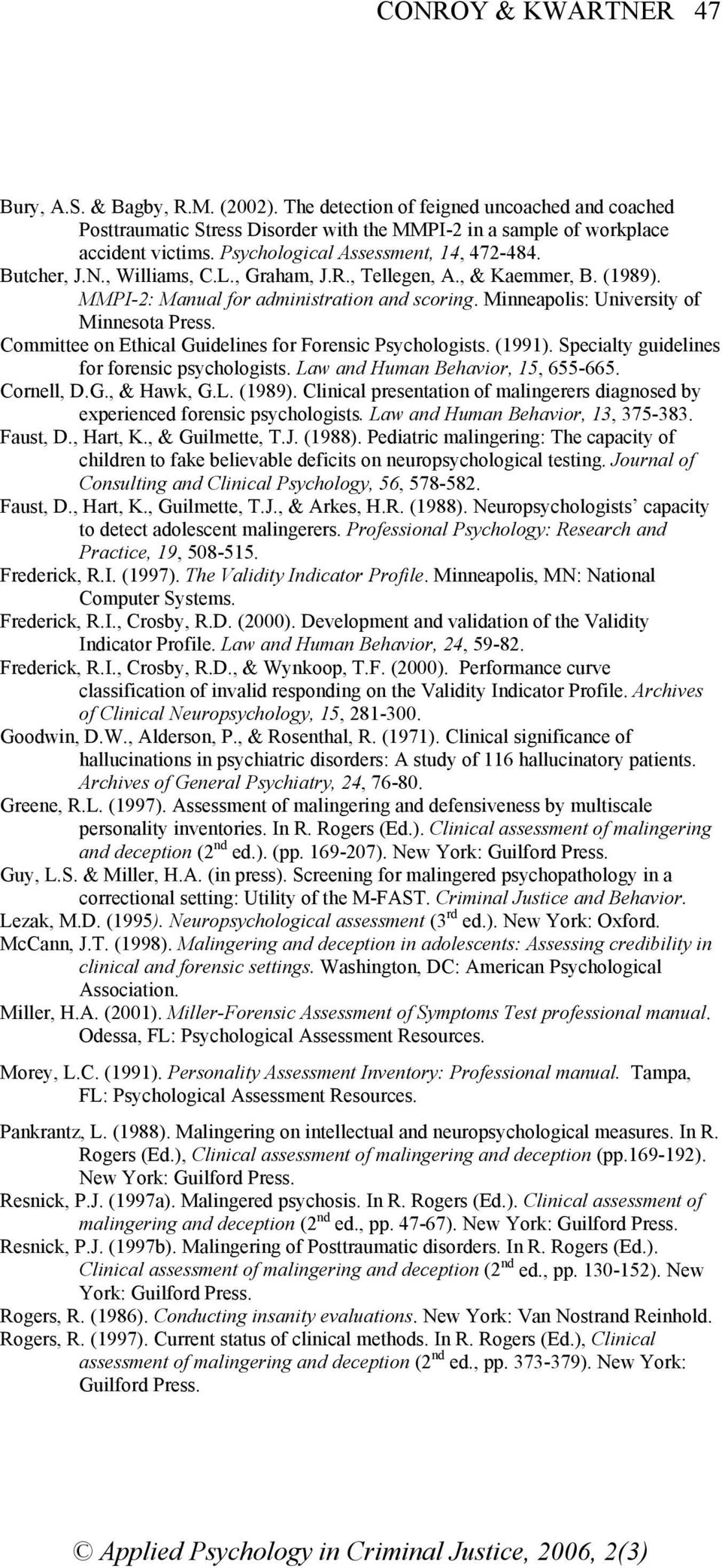 Minneapolis: University of Minnesota Press. Committee on Ethical Guidelines for Forensic Psychologists. (1991). Specialty guidelines for forensic psychologists. Law and Human Behavior, 15, 655-665.