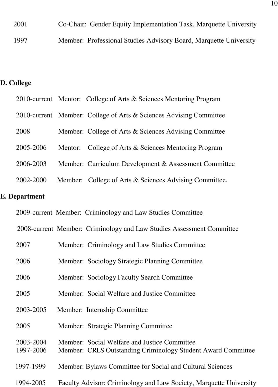 2005-2006 Mentor: College of Arts & Sciences Mentoring Program 2006-2003 Member: Curriculum Development & Assessment Committee 2002-2000 Member: College of Arts & Sciences Advising Committee. E.