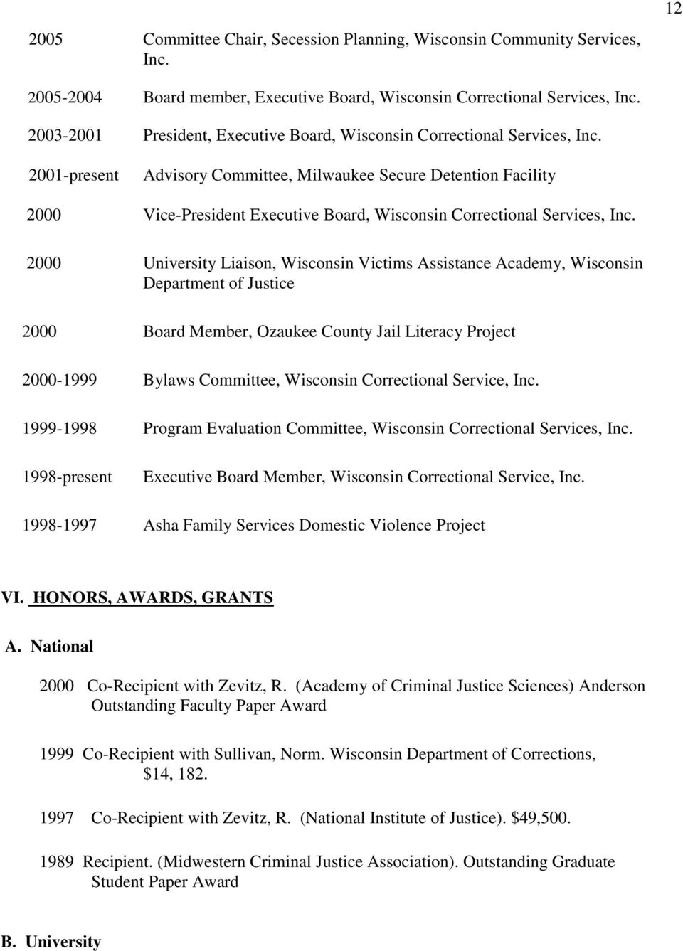 2001-present Advisory Committee, Milwaukee Secure Detention Facility 2000 Vice-President Executive Board, Wisconsin Correctional Services, Inc.