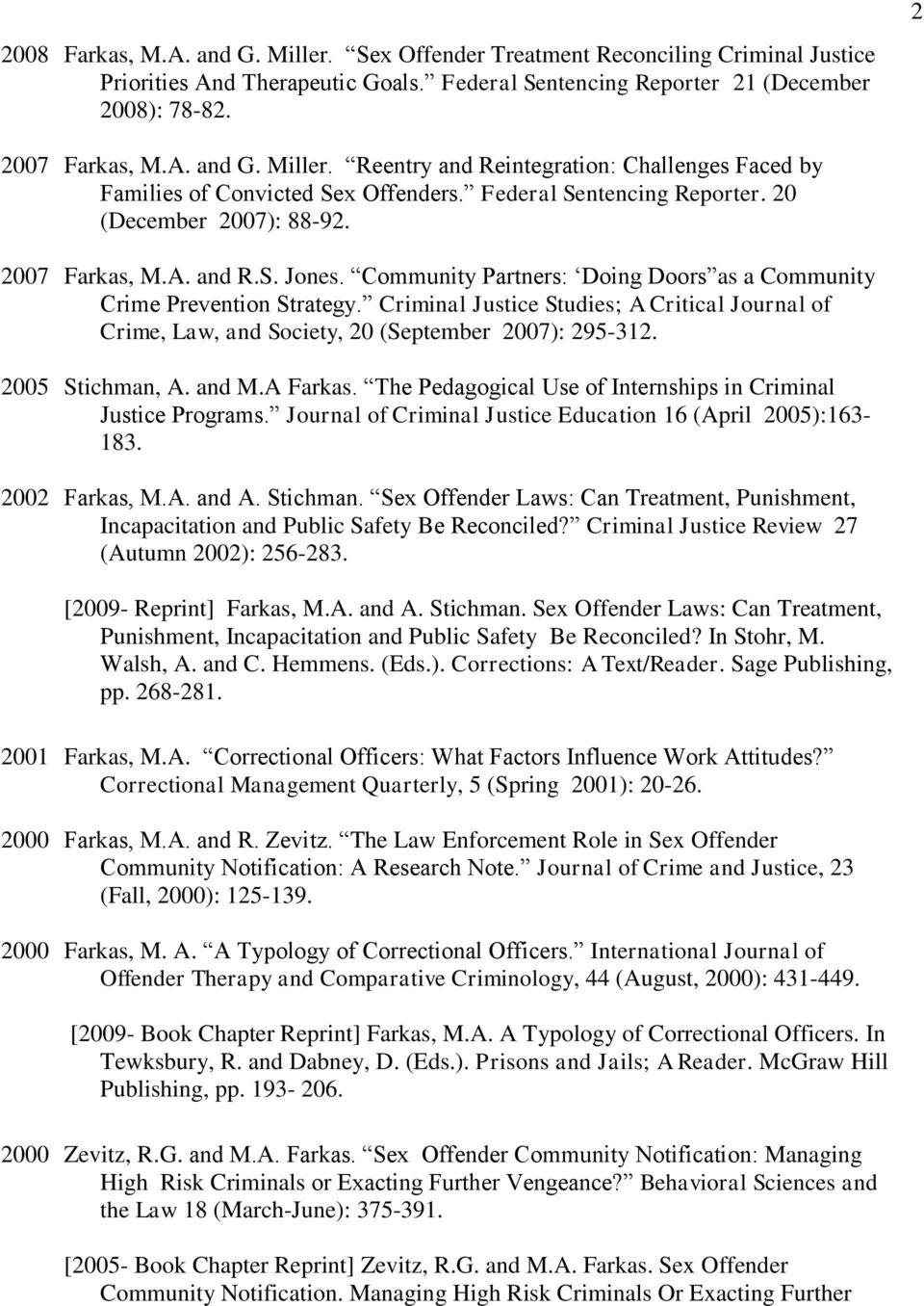 Criminal Justice Studies; A Critical Journal of Crime, Law, and Society, 20 (September 2007): 295-312. 2005 Stichman, A. and M.A Farkas.