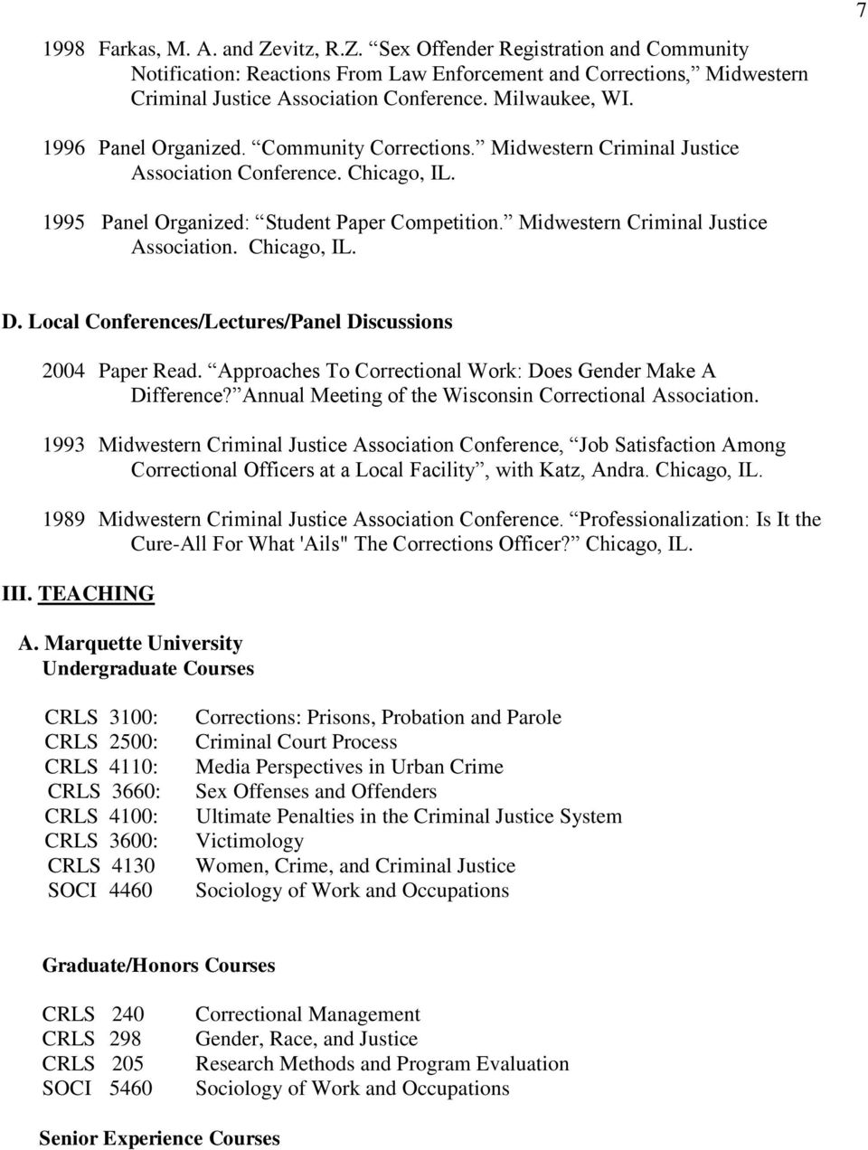 Midwestern Criminal Justice Association. Chicago, IL. D. Local Conferences/Lectures/Panel Discussions 2004 Paper Read. Approaches To Correctional Work: Does Gender Make A Difference?