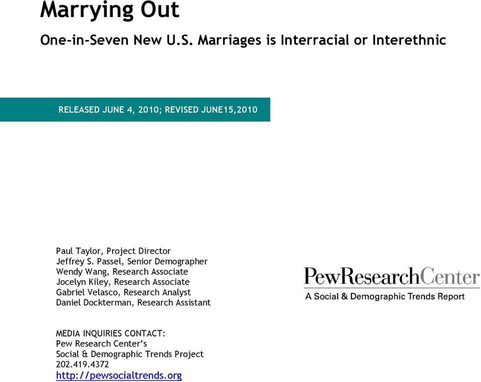 Marriages is Interracial or Interethnic RELEASED JUNE 4, 2010; REVISED JUNE15,2010 Paul Taylor, Project