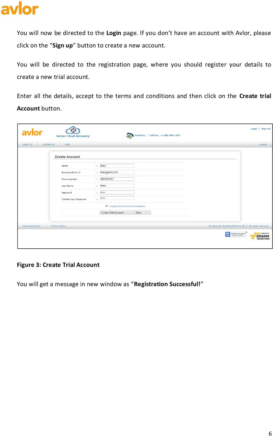 You will be directed to the registration page, where you should register your details to create a new trial account.