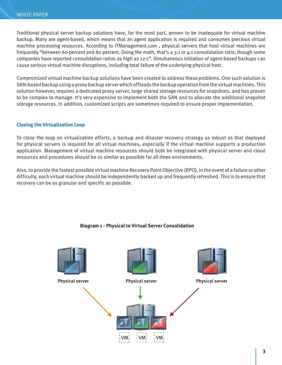 com, physical servers that host virtual machines are frequently between 60 percent and 80 percent.