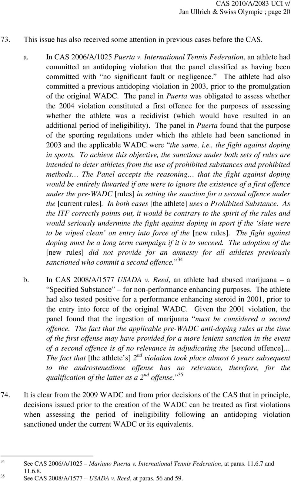 The athlete had also committed a previous antidoping violation in 2003, prior to the promulgation of the original WADC.