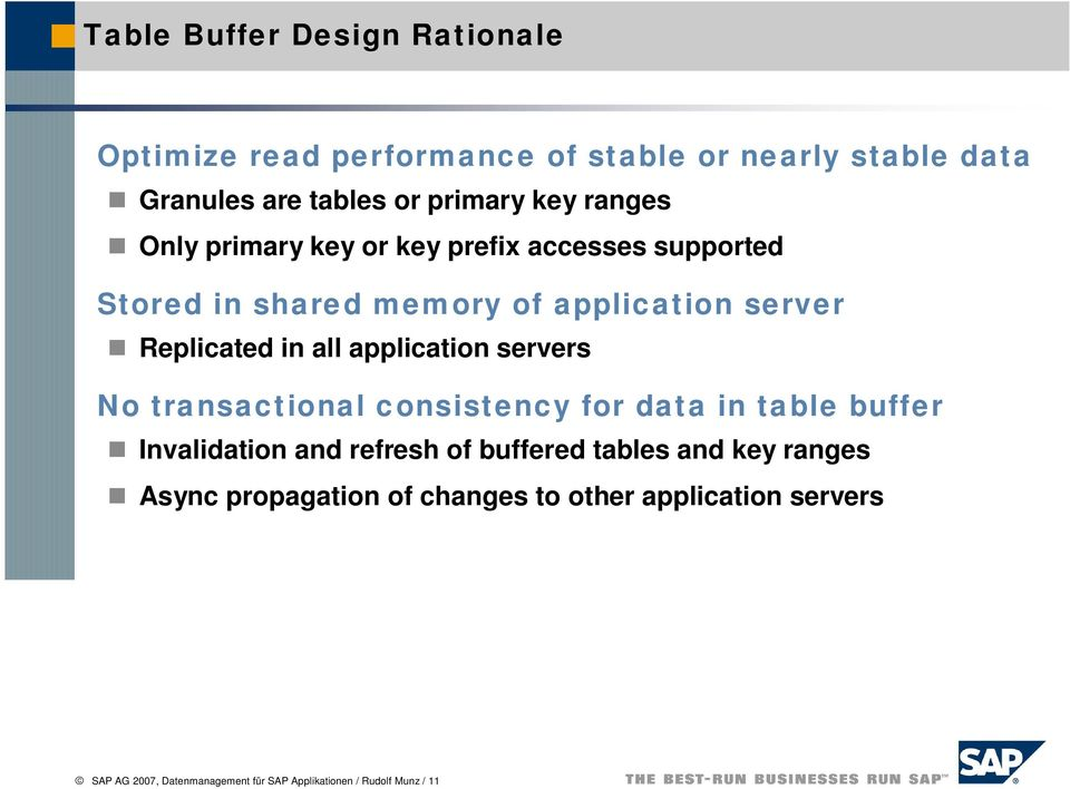 application servers No transactional consistency for data in table buffer Invalidation and refresh of buffered tables and key