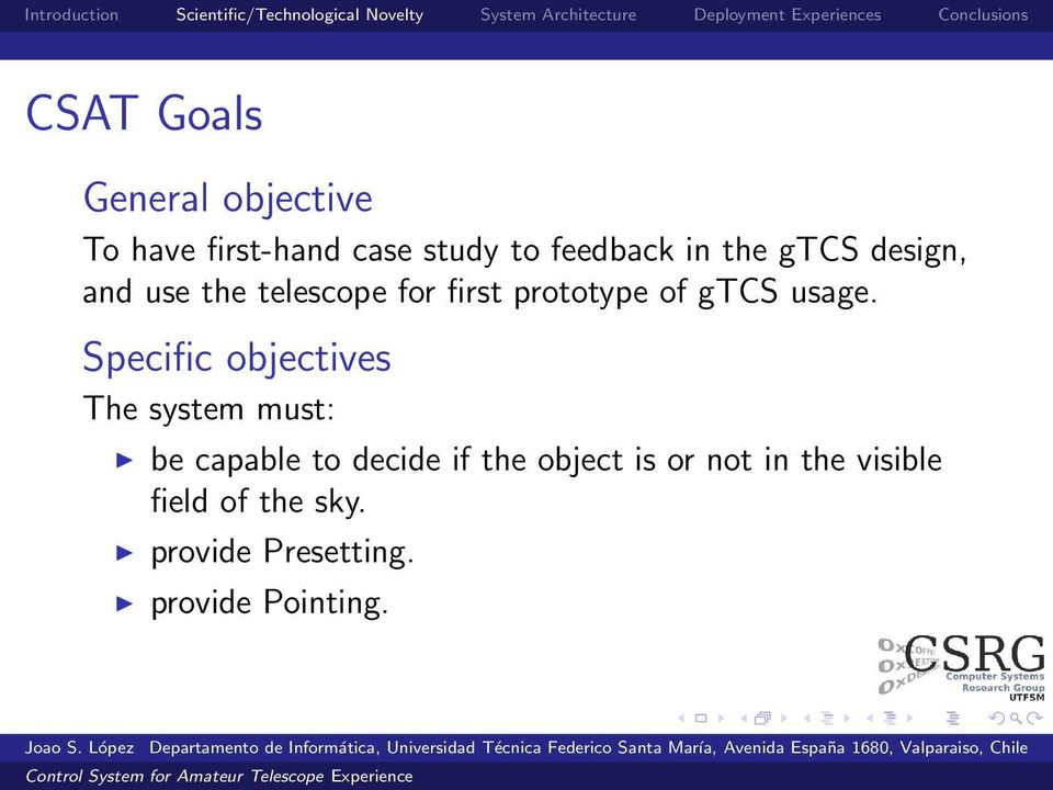 Specific objectives The system must: be capable to decide if the object is
