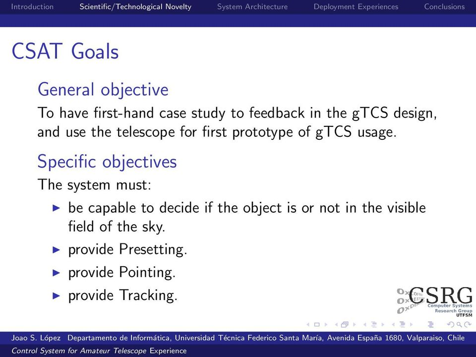 Specific objectives The system must: be capable to decide if the object is or
