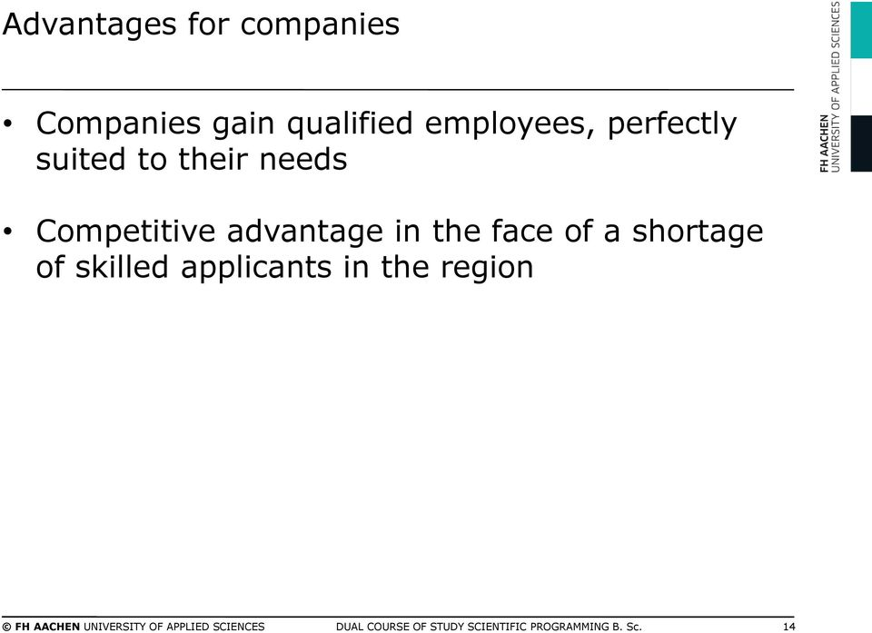 of a shortage of skilled applicants in the region FH AACHEN