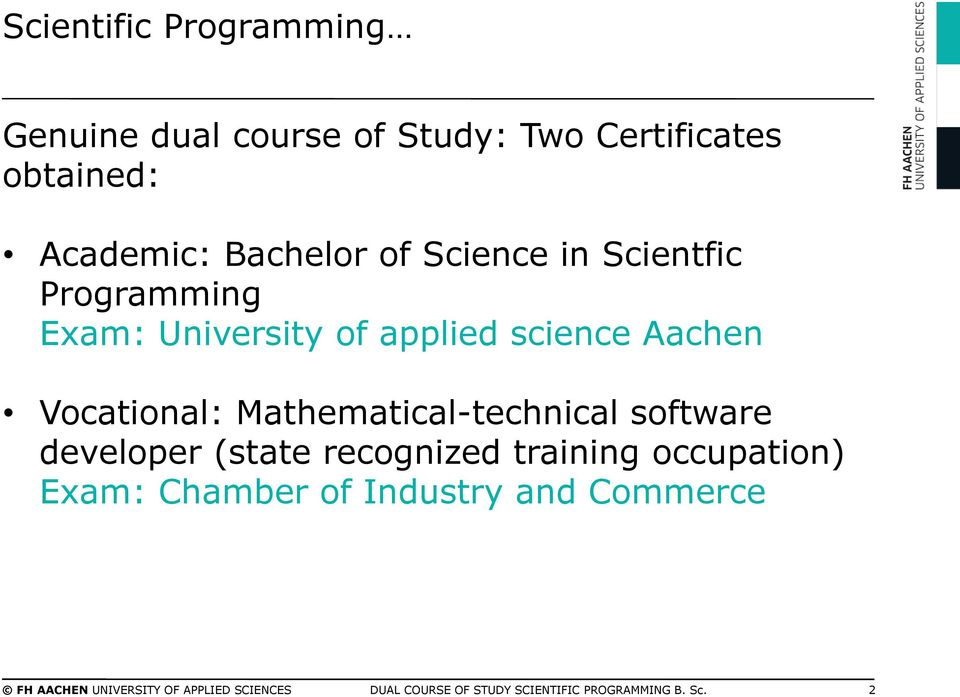 Mathematical-technical software developer (state recognized training occupation) Exam: Chamber of