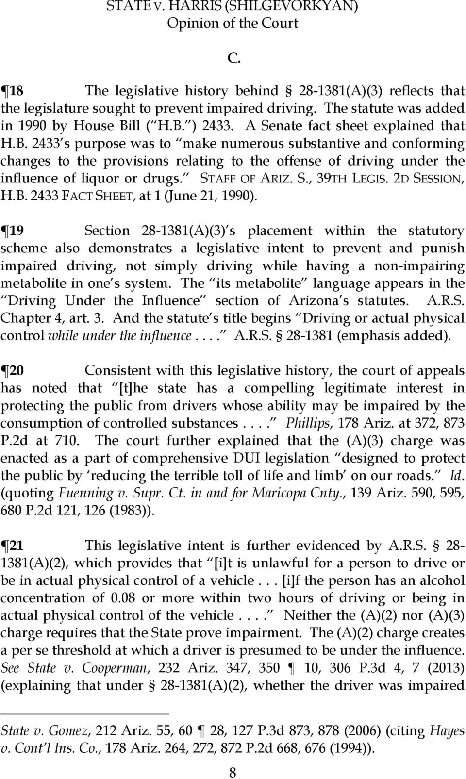 2433 s purpose was to make numerous substantive and conforming changes to the provisions relating to the offense of driving under the influence of liquor or drugs. STAFF OF ARIZ. S., 39TH LEGIS.