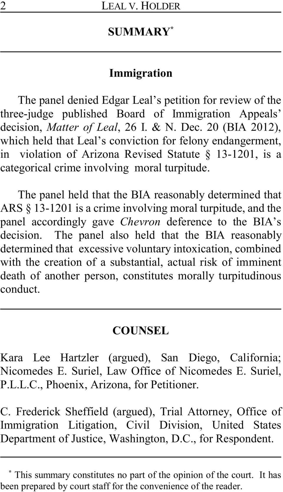The panel held that the BIA reasonably determined that ARS 13-1201 is a crime involving moral turpitude, and the panel accordingly gave Chevron deference to the BIA s decision.